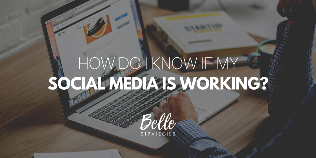How do I know if my social media is working