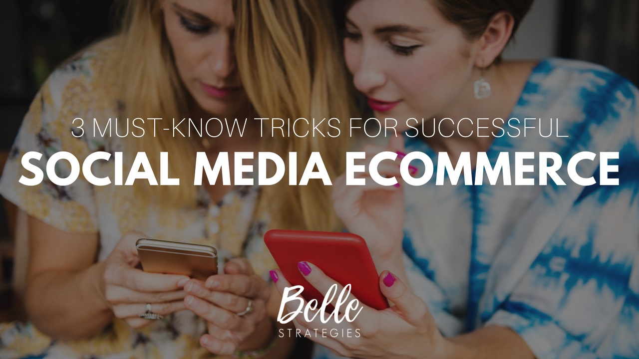 SOCIAL MEDIA ECOMMERCE belle strategies