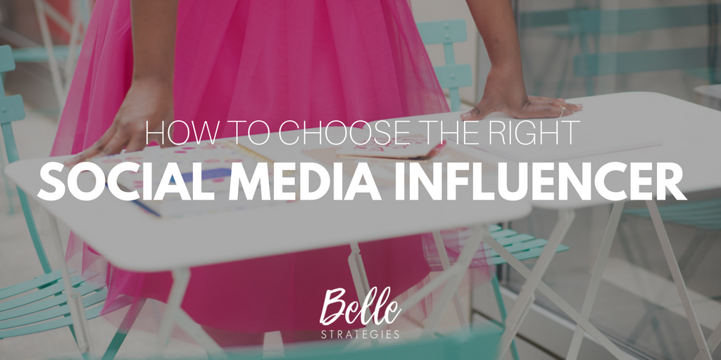 CHOOSING THE RIGHT SOCIAL MEDIA INFLUENCER